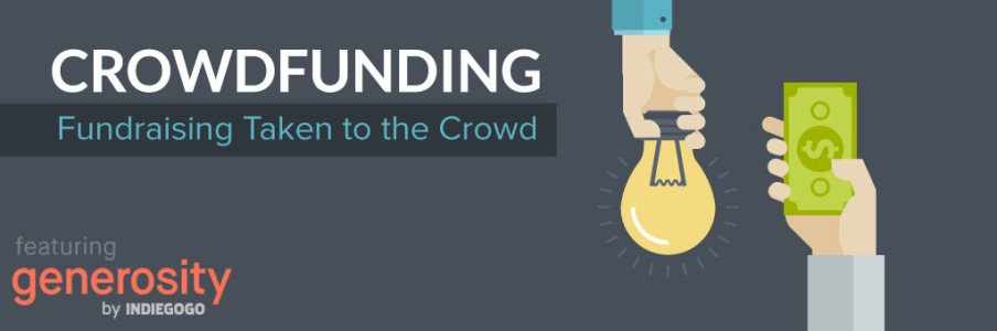 Crowdfunding: Fundraising Taken to the Crowd