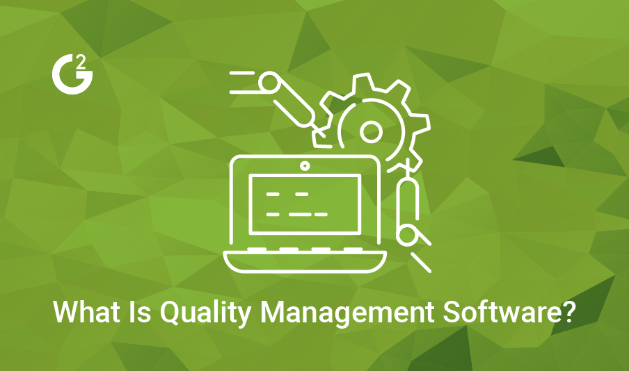What Is Quality Management Software