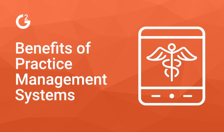 Benefits of Practice Management Platforms